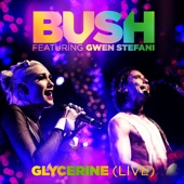 Bush - Glycerine (Live) [feat. Gwen Stefani]