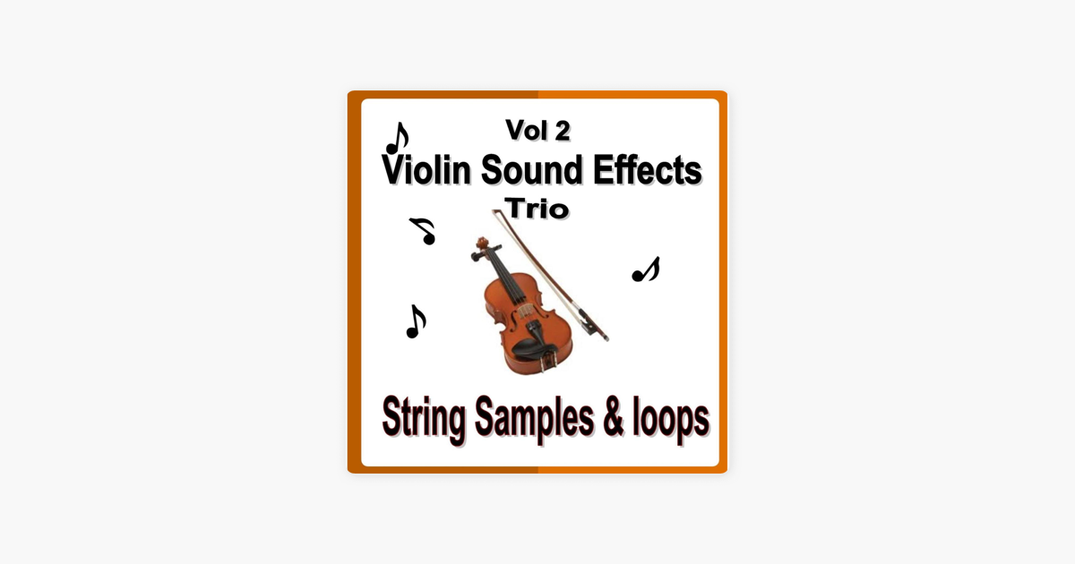Violin String Samples and Loops, Vol  2 by Violin Sound Effects Trio on  iTunes