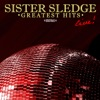 Sister Sledge Greatest Hits Live Remastered