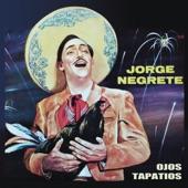 Jorge Negrete - Hasta Que Perdio Jalisco