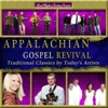 Various Artists - Appalachian Gospel Revival Traditional Classics by Todays Top Artists Album