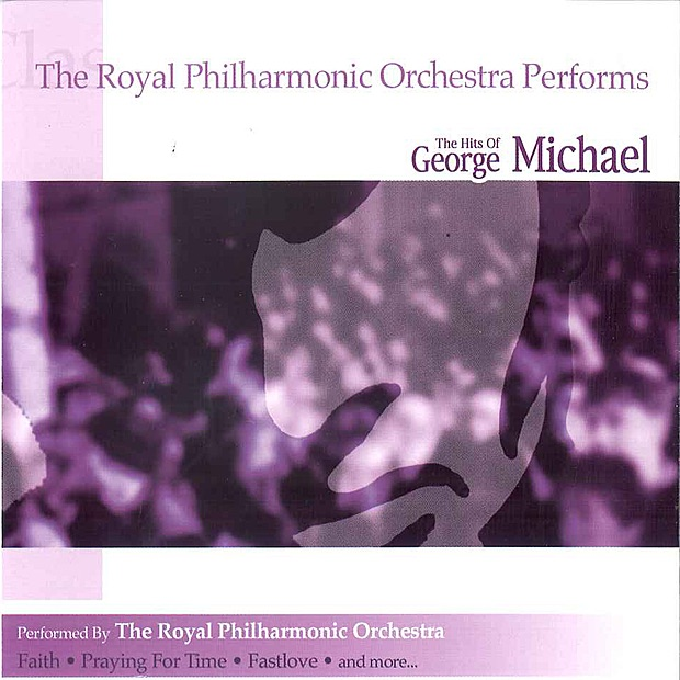 The Royal Philharmonic Orchestra Performs The Hits of George Michael Royal Philharmonic Orchestra CD cover