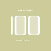 100 Hardtechno Workout Music