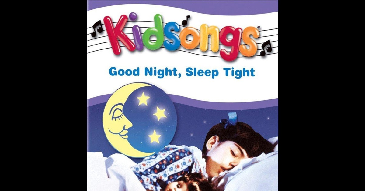 kidsongs good night sleep tight by kidsongs on apple music. Black Bedroom Furniture Sets. Home Design Ideas