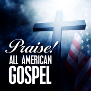 Praise! - All American Gospel - Various Artists