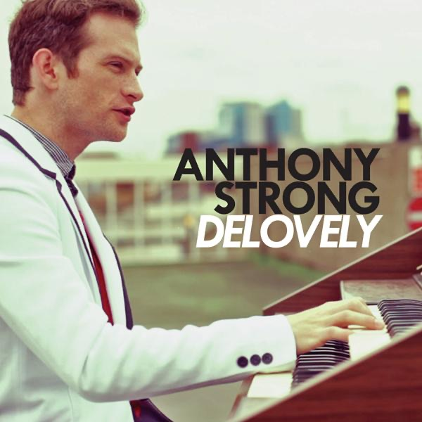 Anthony Strong - It's Delovely