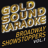 Goldsound Karaoke - Broadway Showstoppers, Vol. 1