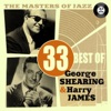 The Masters of Jazz: 33 Best of George Shearing & Harry James, George Shearing & Harry James