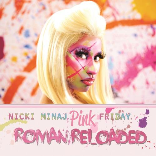 Nicki Minaj - Pink Friday ... Roman Reloaded