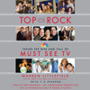 Warren Littlefield & T. R. Pearson - Top of the Rock: Inside the Rise and Fall of Must See TV (Unabridged)  artwork