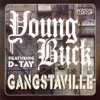 Gangstaville - The Ultimate Megamix, Young Buck featuring D-Tay