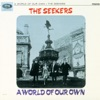 A World of Our Own, The Seekers