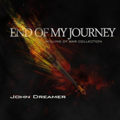 End Of My Journey  John Dreamer - John Dreamer