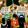 Chapter 2 - World Domination, Three 6 Mafia