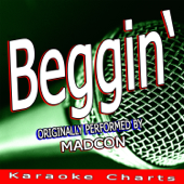 Beggin' (Originally Performed By Madcon) [Karaoke Version]