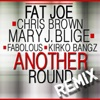 Another Round Remix feat Chris Brown Mary J Blige Fabolous Kirko Bangz Single