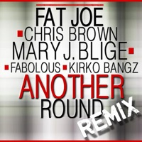 Another Round (Remix) [feat. Chris Brown, Mary J. Blige, Fabolous & Kirko Bangz] - Single Mp3 Download