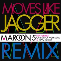 Moves Like Jagger (feat. Christina Aguilera & Mac Miller) [Remix] - Single Mp3 Download