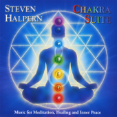 Chakra Suite: Music For Meditation, Healing And Inner Peace-Steven Halpern