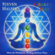 Chakra Suite: Music for Meditation, Healing and Inner Peace - Steven Halpern - Steven Halpern