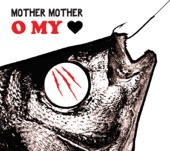 Mother Mother - Body of Years
