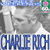 Lonely Weekends (Remastered) - Single, Charlie Rich