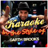 Karaoke - In the Style of Garth Brooks