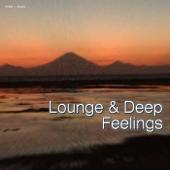 Lounge & Deep Feelings