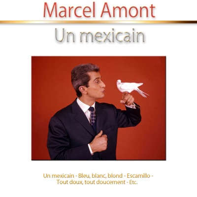 Un Mexicain - Marcel Amont