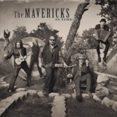 The Mavericks - Come Unto Me