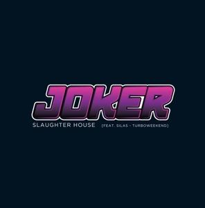 Joker - Slaughter House feat. Silas
