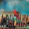 A Day Away - EP, Shihad