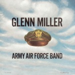 Glenn Miller & The Army Air Force Band - I Love You