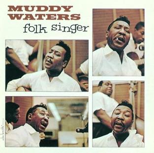 Folk Singer – Muddy Waters