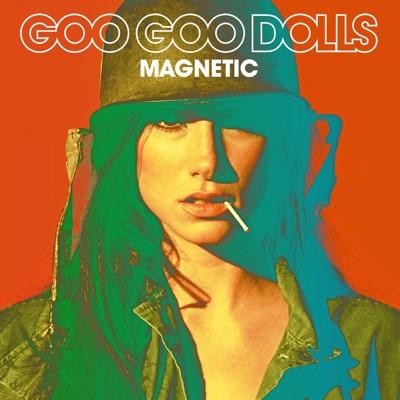 Magnetic - The Goo Goo Dolls