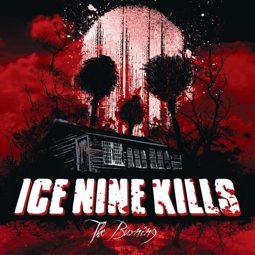ICE NINE KILLS - The Burning