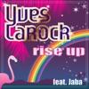 Yves Larock - Rise Up (Radio Edit)