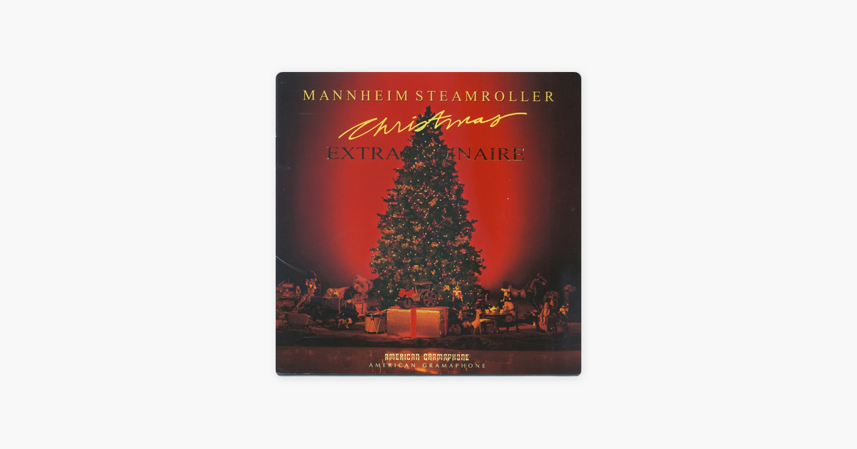 Christmas Extraordinaire by Mannheim Steamroller on Apple Music