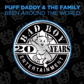 Puff Daddy & The Family - Been Around The World (feat. The Notorious B.I.G. & Mase)
