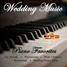 Wedding Music - Piano Favorites for Prelude, Processional, Bride\'s ...