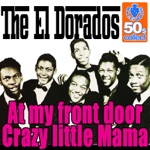 The El Dorados - At My Front Door (Crazy Little Mama)