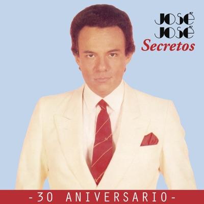 José José - Secretos 30 Aniversario - José José