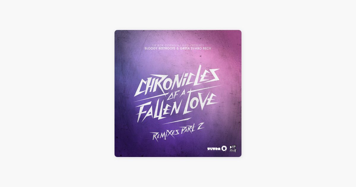 e7debaafdff0 ‎Chronicles of a Fallen Love (feat. Greta Svabo Bech)  Remixes