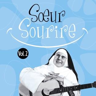 Sœur Sourire, Vol. 2 – Sœur Sourire