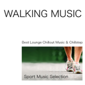 Walking Music: Best Lounge Chillout Music & Chillstep Sport Music Selection, Walking Time