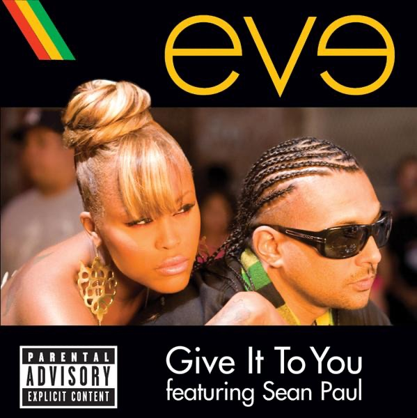 Eve Feat. Sean Paul - Give It To You