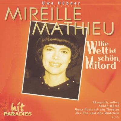 Die Welt ist schön, Milord - Mireille Mathieu