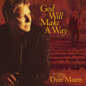 Don Moen - God Will Make a Way: The Best of Don Moen