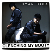 Clenching My Booty (feat. D-Trix)