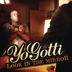 Yo Gotti - Look In the Mirror